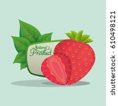 strawberry natural product... | Shutterstock .eps vector #610498121