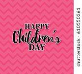 happy children day | Shutterstock .eps vector #610550261