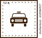 taxi icon | Shutterstock .eps vector #610586927