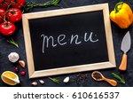 concept menu composing on dark... | Shutterstock . vector #610616537