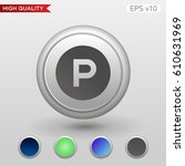 parking icon. button with... | Shutterstock .eps vector #610631969