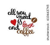 lettering on coffee theme.... | Shutterstock .eps vector #610663745