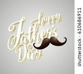 happy father's day 3d... | Shutterstock .eps vector #610686911