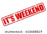 it is weekend red stamp text on ... | Shutterstock .eps vector #610688819