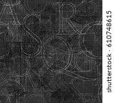 font grunge seamless pattern ... | Shutterstock . vector #610748615