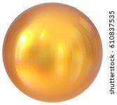golden sphere round button ball ... | Shutterstock . vector #610837535