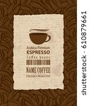 design vector label for coffee... | Shutterstock .eps vector #610879661