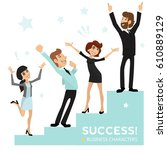 business characters  dream team.... | Shutterstock .eps vector #610889129