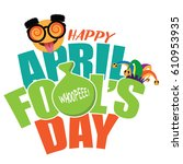 april fools day text  emoticon  ... | Shutterstock .eps vector #610953935
