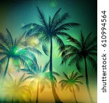 palm trees  vintage toned and... | Shutterstock .eps vector #610994564