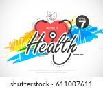 world health day poster or... | Shutterstock .eps vector #611007611