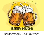 Stock vector vector image of two mugs of beer drinks with a lot of foam 611027924