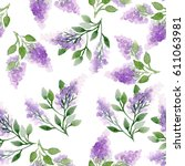 watercolor pattern of lilac ... | Shutterstock . vector #611063981