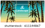 landscape background with palm... | Shutterstock .eps vector #611144867