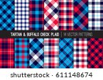 Stock vector patriotic red white blue tartan and buffalo check plaid vector patterns hipster lumberjack 611148674