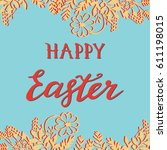 happy easter greeting card with ... | Shutterstock .eps vector #611198015