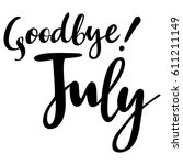 summer card with phrase july... | Shutterstock .eps vector #611211149