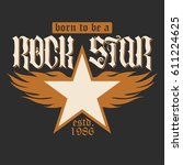rock star lettering print for... | Shutterstock .eps vector #611224625