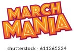 march mania  headline   Shutterstock .eps vector #611265224