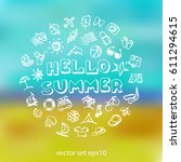 vector doodle summer icons set. ... | Shutterstock .eps vector #611294615