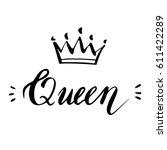 hand lettering .word queen.... | Shutterstock .eps vector #611422289
