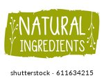 natural ingredients hand drawn... | Shutterstock .eps vector #611634215