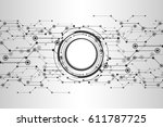 abstract technological... | Shutterstock .eps vector #611787725