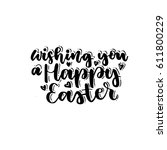 wishing you a happy easter ... | Shutterstock .eps vector #611800229