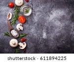 mushrooms  tomatoes  rosemary ... | Shutterstock . vector #611894225