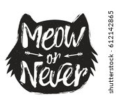 Stock vector vector illustration with cat head lettering quote and arrows inspirational typography black and 612142865