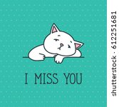 I Miss You. Card With Sad Whit...
