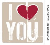 i love you. i heart you.... | Shutterstock .eps vector #612604931