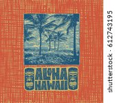 aloha hawaii. hand lettering... | Shutterstock .eps vector #612743195