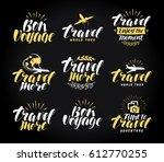 journey  label set. travel... | Shutterstock .eps vector #612770255