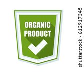 organic product shield sign   Shutterstock . vector #612917345