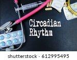 circadian rhythm word  medical... | Shutterstock . vector #612995495