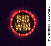 shining retro sign big win... | Shutterstock .eps vector #613092689