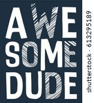 awesome dude slogan vector. | Shutterstock .eps vector #613295189