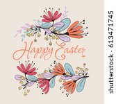 happy easter floral card with... | Shutterstock . vector #613471745