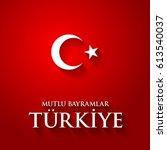 turkey flag color illustration... | Shutterstock . vector #613540037
