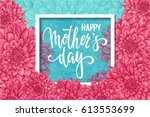 happy mother day. hand drawn... | Shutterstock .eps vector #613553699