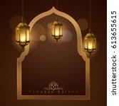 ramadan kareem greeting islamic ...   Shutterstock .eps vector #613655615
