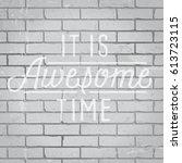 hand drawn lettering slogan on... | Shutterstock .eps vector #613723115