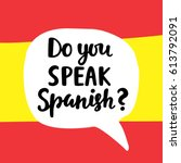 do you speak spanish  language... | Shutterstock .eps vector #613792091