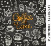 coffee time concept. lettering... | Shutterstock .eps vector #613807169