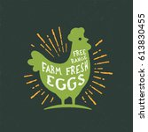 free range farm fresh eggs.... | Shutterstock .eps vector #613830455