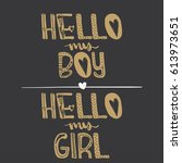 hi my boy. hi my girl.... | Shutterstock .eps vector #613973651