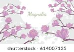 background with magnolia tree... | Shutterstock .eps vector #614007125