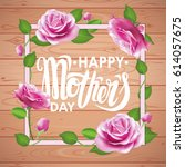 happy mother's day poster with... | Shutterstock .eps vector #614057675