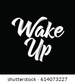 wake up  text design. vector... | Shutterstock .eps vector #614073227